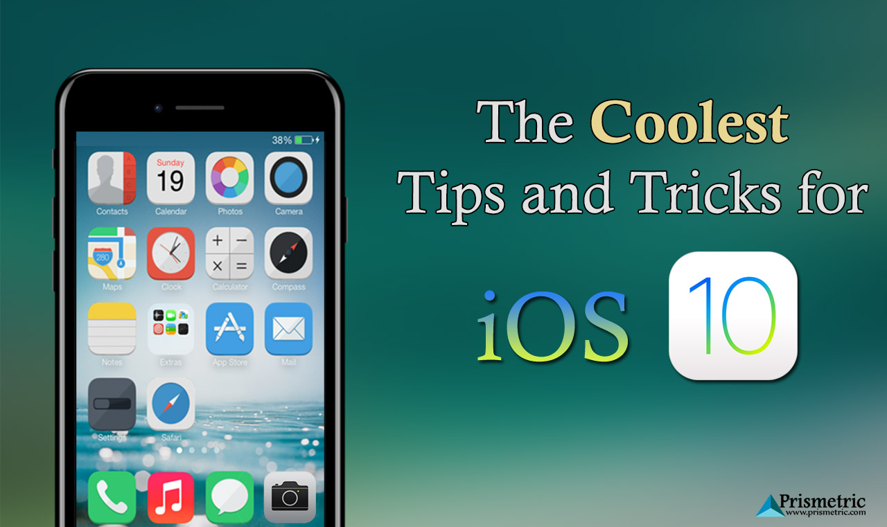 Coolest Tips and tricks for iOS 10