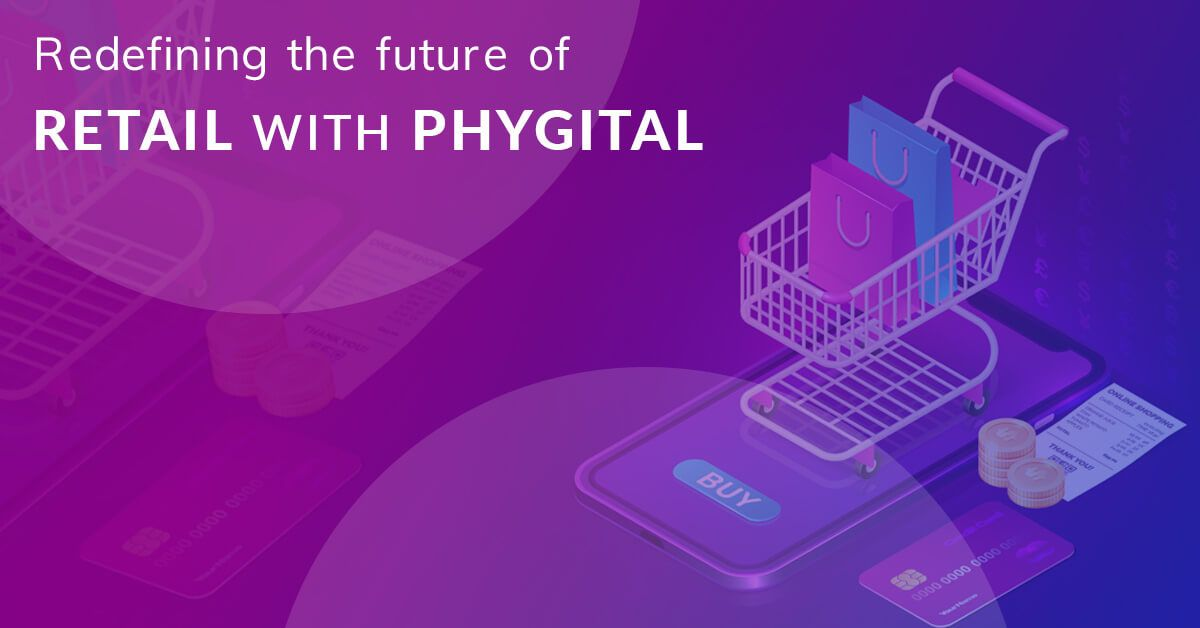 Redefining the future of retail with phygital